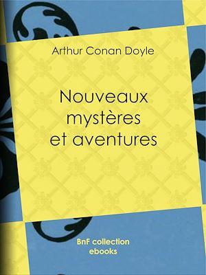 Téléchargez le livre :  Nouveaux mystères et Aventures