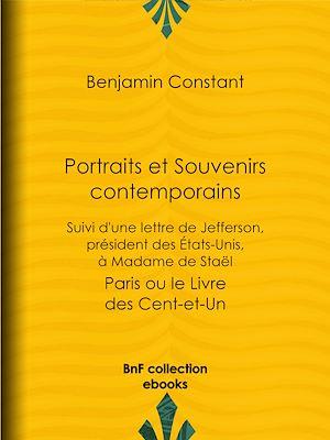 Téléchargez le livre :  Portraits et Souvenirs contemporains, suivi d'une lettre de Jefferson, président des États-Unis, à madame de Staël