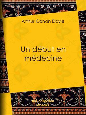 Téléchargez le livre :  Un début en médecine