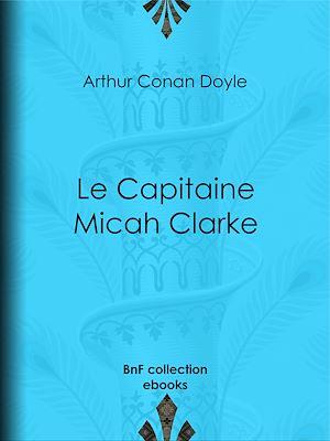 Téléchargez le livre :  Le Capitaine Micah Clarke