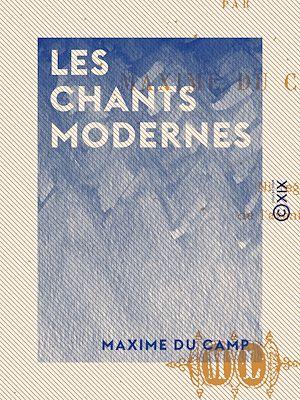 Téléchargez le livre :  Les Chants modernes