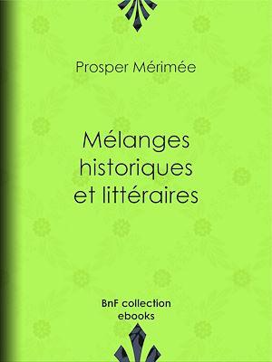 Téléchargez le livre :  Mélanges historiques et littéraires