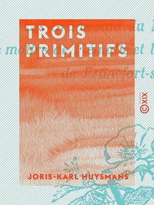 Téléchargez le livre :  Trois primitifs