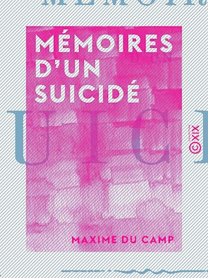 Téléchargez le livre :  Mémoires d'un suicidé