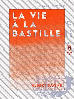 Téléchargez le livre :  La Vie à la Bastille