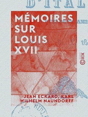 Téléchargez le livre :  Mémoires sur Louis XVII