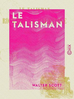 Téléchargez le livre :  Le Talisman - Ou Richard en Palestine
