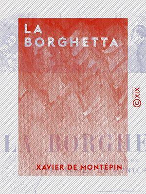Téléchargez le livre :  La Borghetta