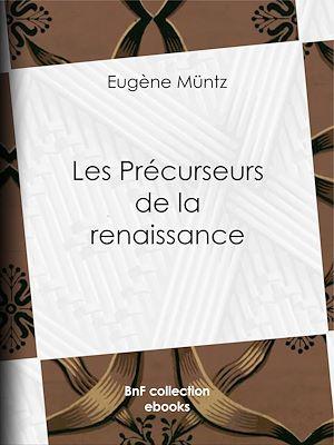 Téléchargez le livre :  Les précurseurs de la Renaissance