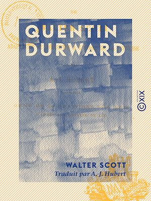 Téléchargez le livre :  Quentin Durward - Adaptation et réduction à l'usage de la jeunesse