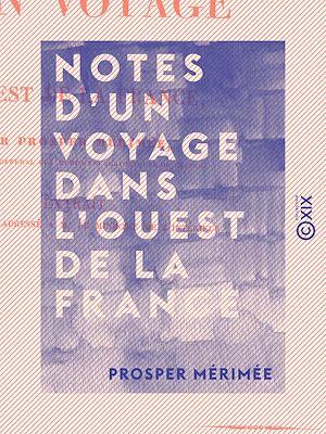 Téléchargez le livre :  Notes d'un voyage dans l'ouest de la France
