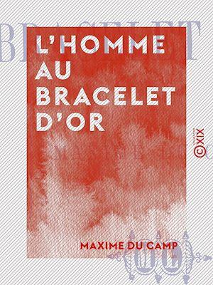 Téléchargez le livre :  L'Homme au bracelet d'or