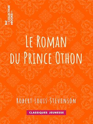 Téléchargez le livre :  Le Roman du Prince Othon