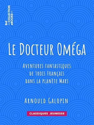 Téléchargez le livre :  Le Docteur Oméga