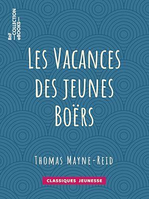Téléchargez le livre :  Les Vacances des jeunes Boërs