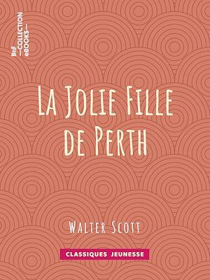 Téléchargez le livre :  La Jolie Fille de Perth