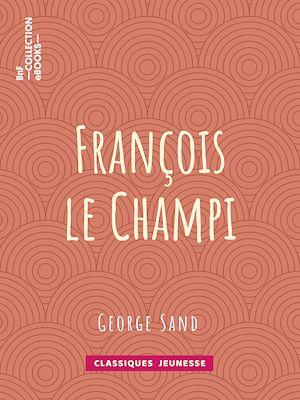 Téléchargez le livre :  François le Champi