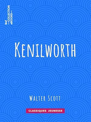 Téléchargez le livre :  Kenilworth