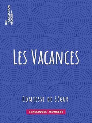 Téléchargez le livre :  Les Vacances