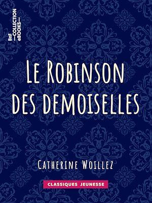 Téléchargez le livre :  Le Robinson des demoiselles