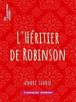 Téléchargez le livre :  L'Héritier de Robinson
