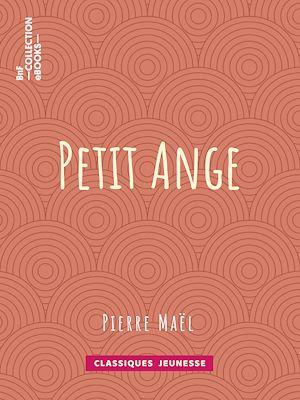 Téléchargez le livre :  Petit Ange