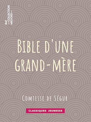 Téléchargez le livre :  Bible d'une grand-mère