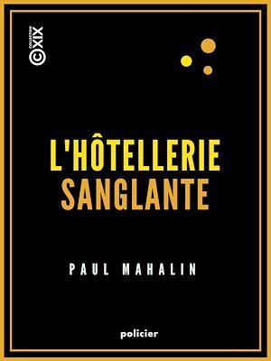 Téléchargez le livre :  L'Hôtellerie sanglante