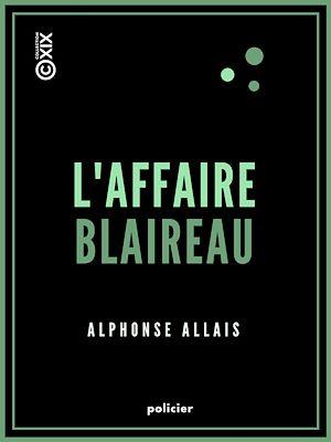 Téléchargez le livre :  L'Affaire Blaireau