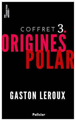 Téléchargez le livre :  Coffret Gaston Leroux