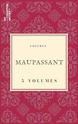 Téléchargez le livre :  Coffret Maupassant