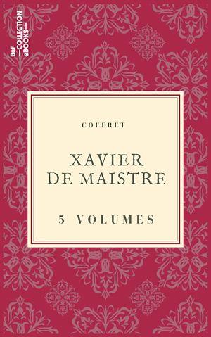 Téléchargez le livre :  Coffret Xavier de Maistre