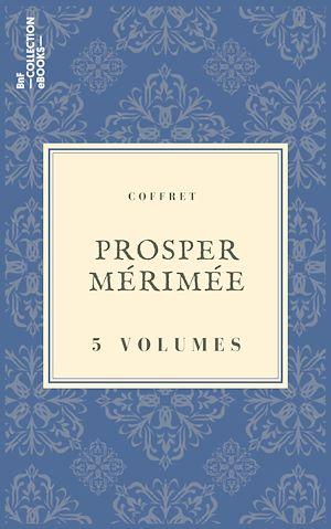Téléchargez le livre :  Coffret Prosper Mérimée