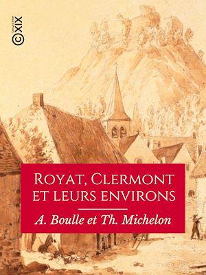 Téléchargez le livre :  Royat, Clermont et leurs environs
