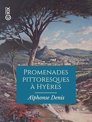 Téléchargez le livre :  Promenades pittoresques à Hyères