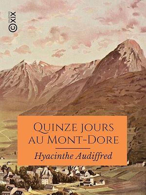 Téléchargez le livre :  Quinze jours au Mont-Dore