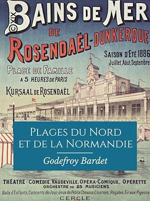 Téléchargez le livre :  Plages du Nord et de la Normandie