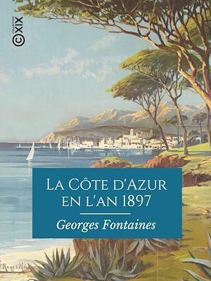 Téléchargez le livre :  La Côte d'Azur en l'an 1897