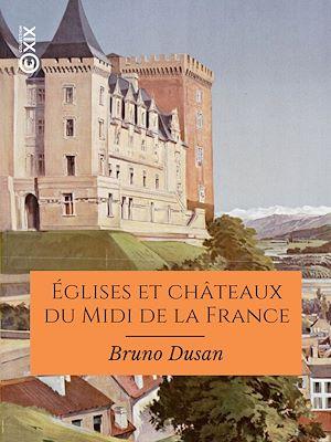 Téléchargez le livre :  Églises et châteaux du Midi de la France