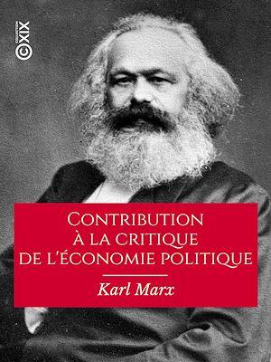 Téléchargez le livre :  Contribution à la critique de l'économie politique