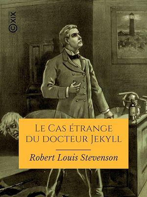 Téléchargez le livre :  Le Cas étrange du docteur Jekyll
