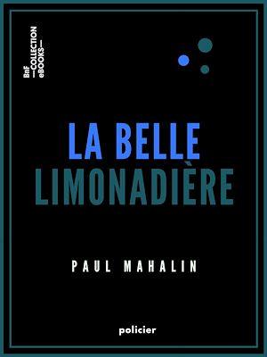 Téléchargez le livre :  La Belle Limonadière