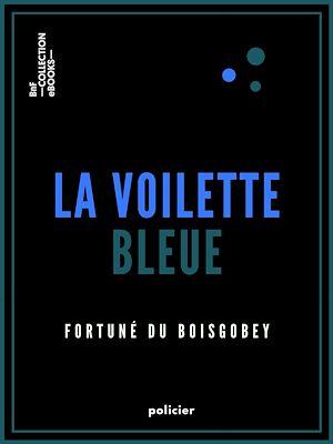 Téléchargez le livre :  La Voilette bleue