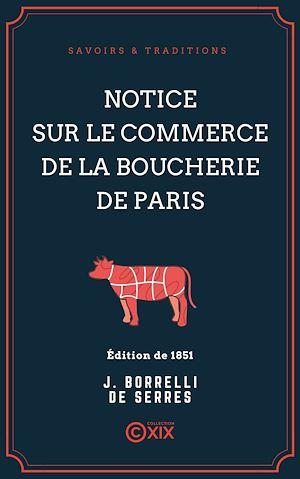 Téléchargez le livre :  Notice sur le commerce de la boucherie de Paris
