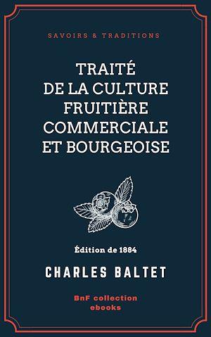 Téléchargez le livre :  Traité de la culture fruitière commerciale et bourgeoise