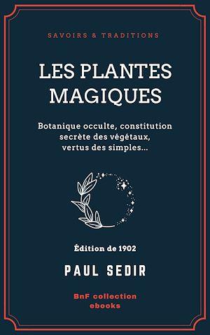Téléchargez le livre :  Les Plantes magiques