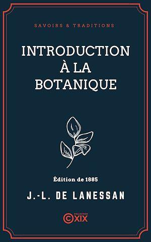 Téléchargez le livre :  Introduction à la botanique