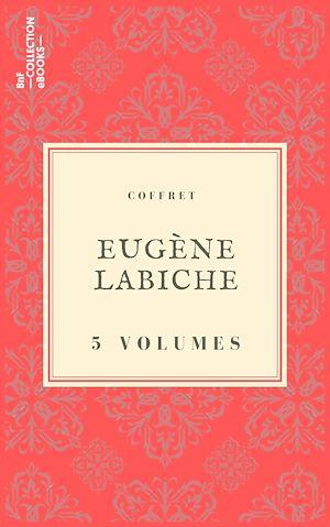 Téléchargez le livre :  Coffret Eugène Labiche