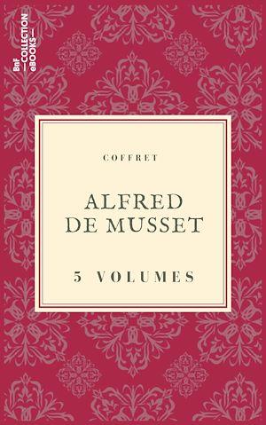Téléchargez le livre :  Coffret Alfred de Musset