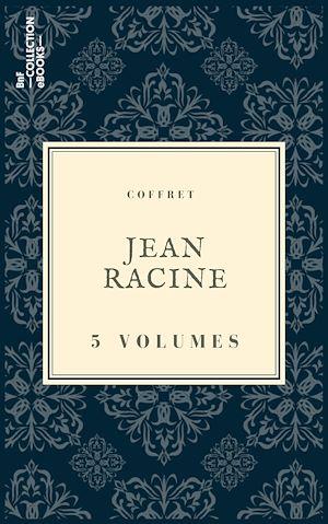 Téléchargez le livre :  Coffret Jean Racine